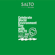 SALTO is passionate about environmental excellence that's why it is ISO 14001 accredited and always working hard to reduce our impact on the environment