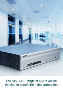 The SISTORE range of DVRs will be the first to benefit from the partnership