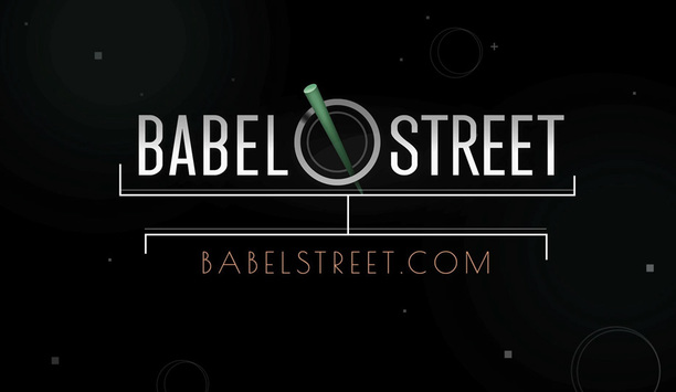 Babel Street To Demonstrate Power Of Security Intelligence And Analytics Insights At ASIS 2017