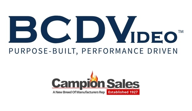 BCDVideo Appoints Campion Sales To Represent Their Product Portfolio In The South-Central US