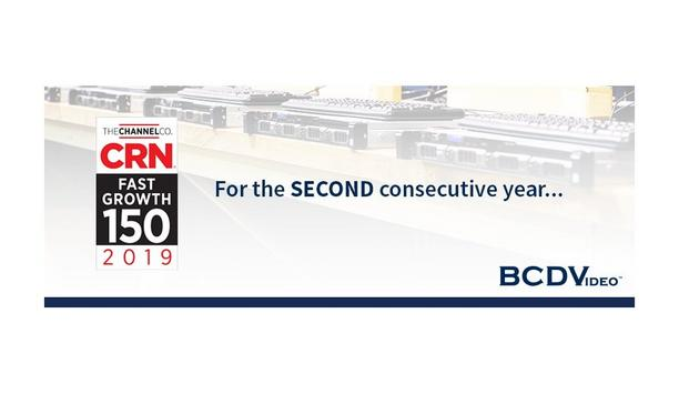 BCDVideo Has Been Named To The CRN's 2019 Top 150 Fastest-Growing Technology Solutions Providers In North America