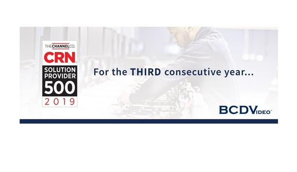 BCDVideo Announces Being Named By CRN To Its 2019 Solution Provider 500 List