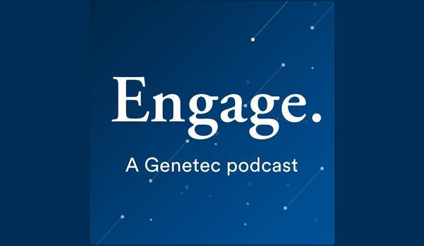 Genetec Kicks Off New Podcast Series, 'Engage' With 'Privacy By Design' Architect, Dr. Ann Cavoukian