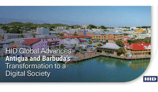 HID Global Civil Registry Solution Advances Antigua And Barbuda's Transformation To A Digital Society