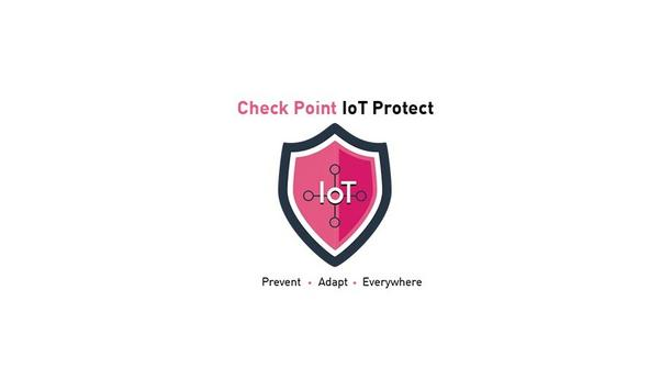 Check Point® Software Announces IoT Protect To Secure IoT Devices And Networks Against Cyber-Attacks