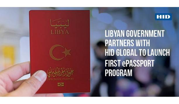 HID Global Deploys Its Secure HID Integrale End-To-End Solution For Libya's First Diplomatic And Special ePassport Program