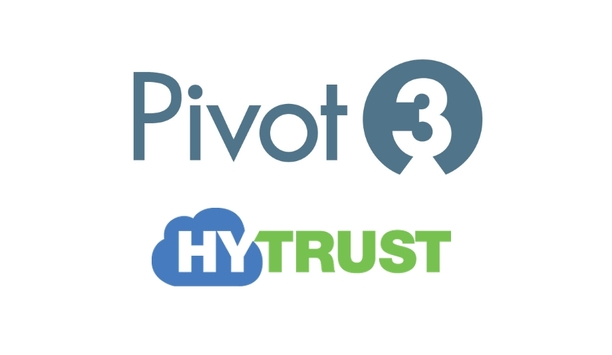 Pivot3 Partners With HyTrust To Enhance Data Security For Video Surveillance Solutions