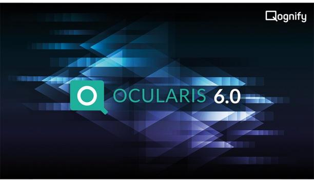Qognify Launches Ocularis 6.0 Video Management Systems To Monitor And Respond To Incidents Faster