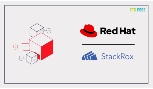 Red Hat Announces Their Agreement To Acquire StackRox To Further Expand Their Security Leadership