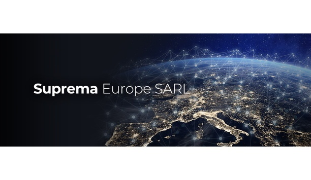 Suprema Europe SARL to provide European partners and customers with better localised support