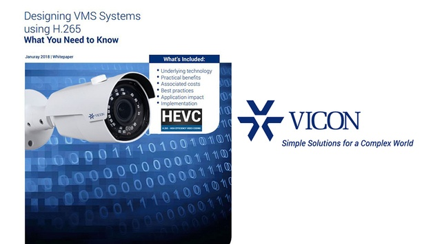 Vicon launch white paper addressing H.265 impact on video surveillance and VMS systems