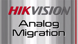 Hikvision's Turbo HD Solution Makes Analog To IP Migration Easy