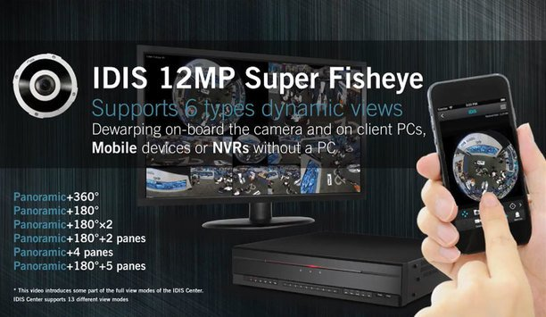 IDIS 12MP Super Fisheye: six dynamic views and silky, smooth Smart UX controls